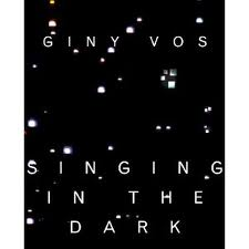 Singing in the Dark - Giny Vos